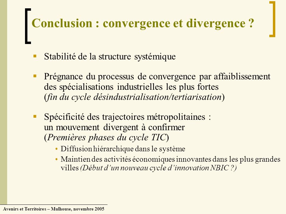Conclusion : convergence et divergence