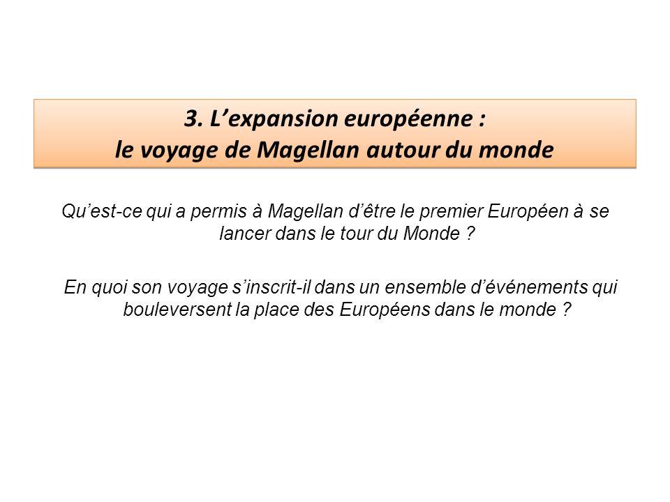 3. L'expansion européenne : le voyage de Magellan autour du monde