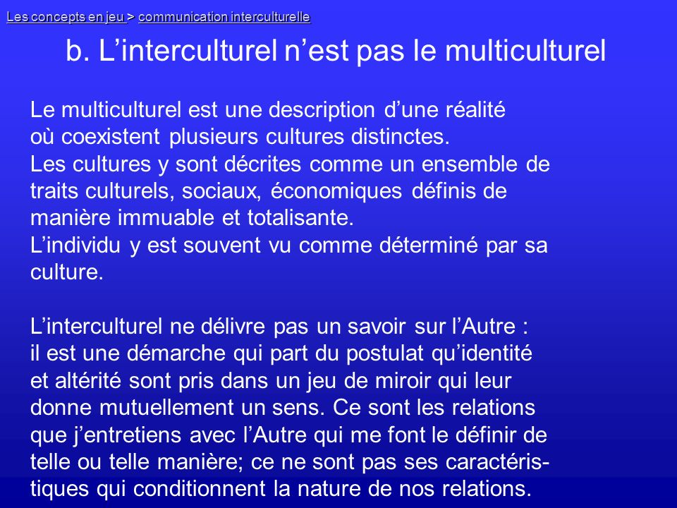 b. L'interculturel n'est pas le multiculturel