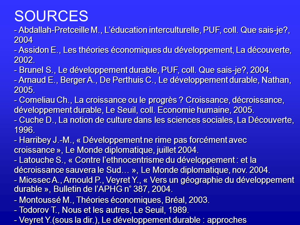 SOURCES - Abdallah-Pretceille M., L'éducation interculturelle, PUF, coll. Que sais-je , 2004.