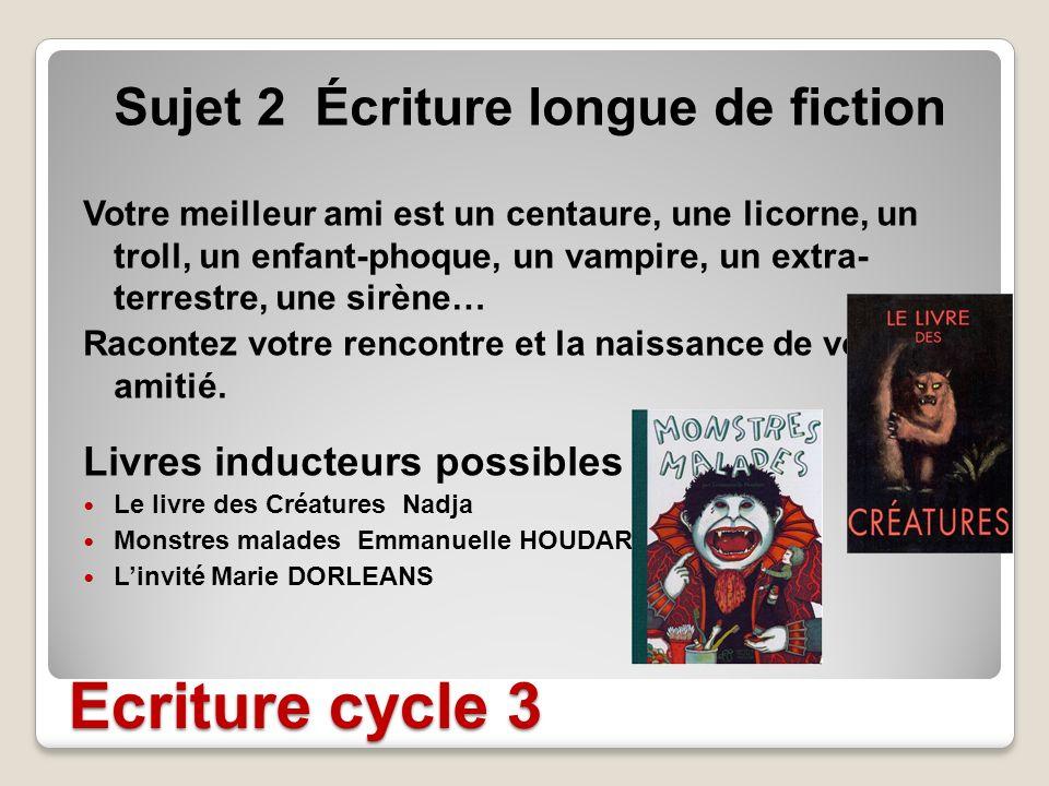 Ecriture cycle 3 Sujet 2 Écriture longue de fiction