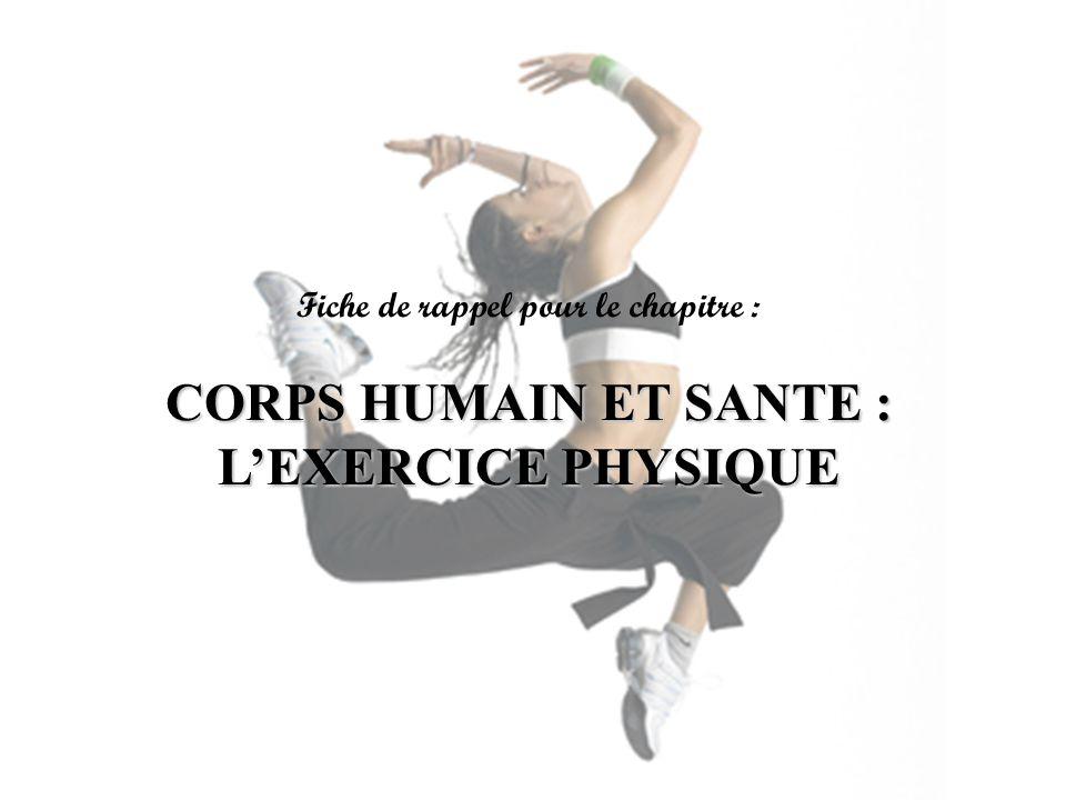 CORPS HUMAIN ET SANTE : L'EXERCICE PHYSIQUE