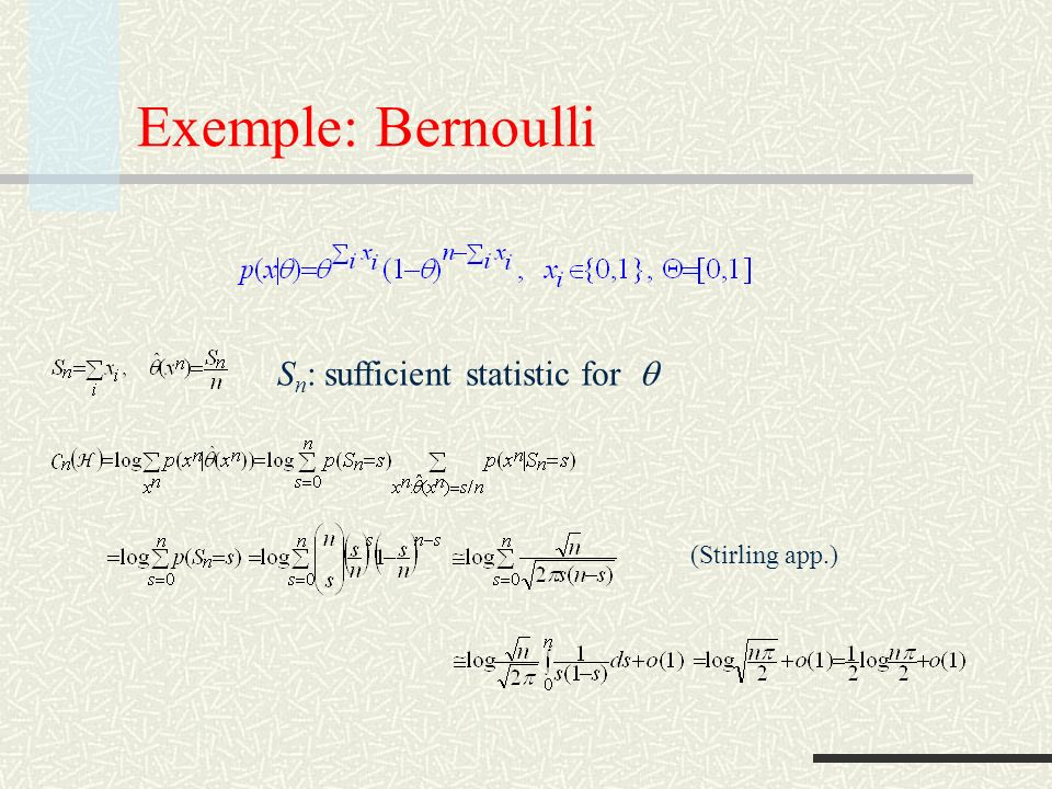 Exemple: Bernoulli Sn: sufficient statistic for q (Stirling app.)