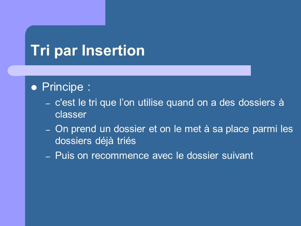 Tri par Insertion Principe :