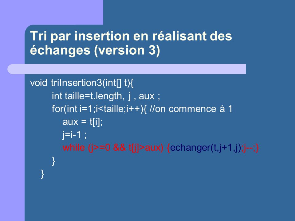 Tri par insertion en réalisant des échanges (version 3)