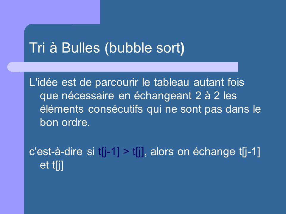 Tri à Bulles (bubble sort)