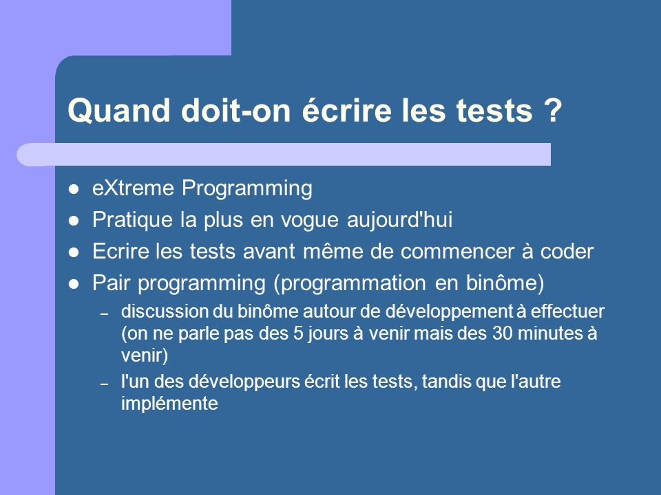 Quand doit-on écrire les tests