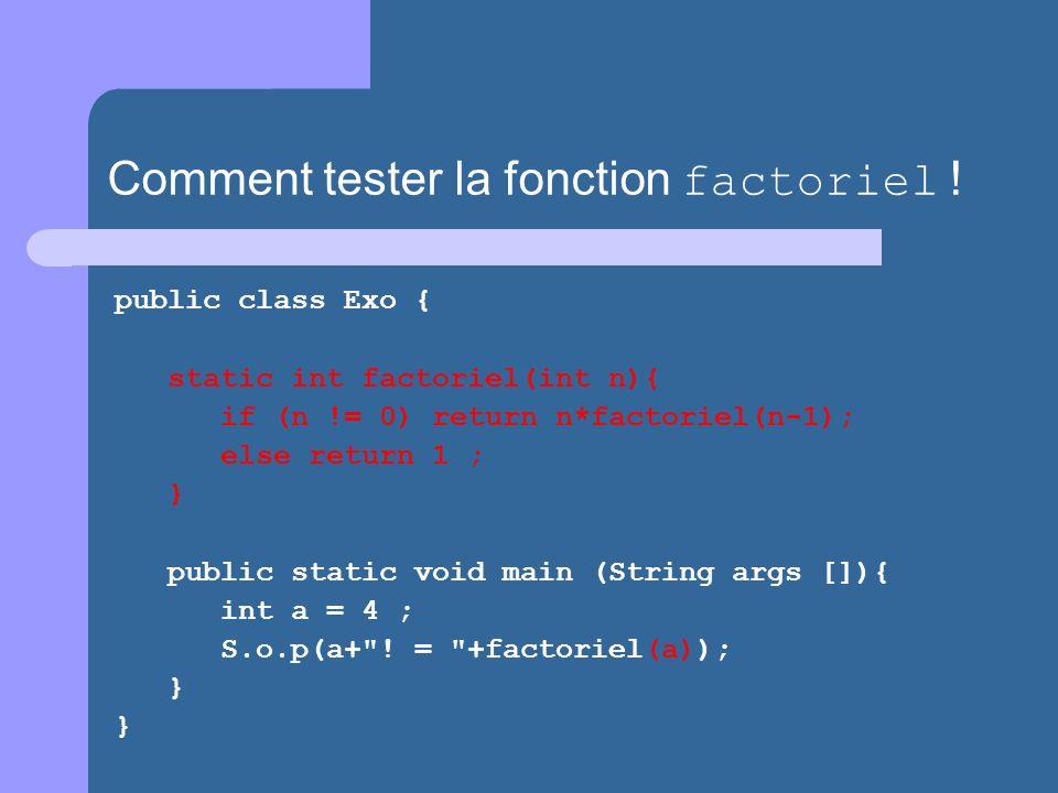 Comment tester la fonction factoriel !
