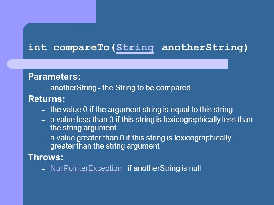 int compareTo(String anotherString)