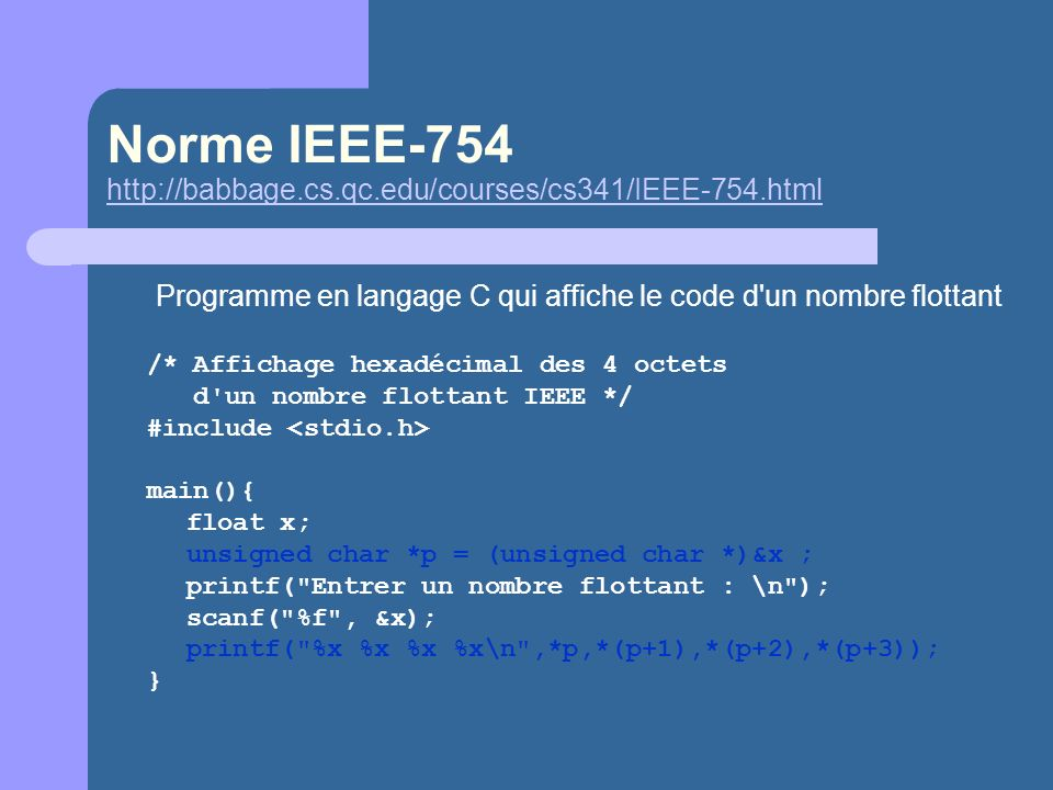 Norme IEEE-754 http://babbage.cs.qc.edu/courses/cs341/IEEE-754.html
