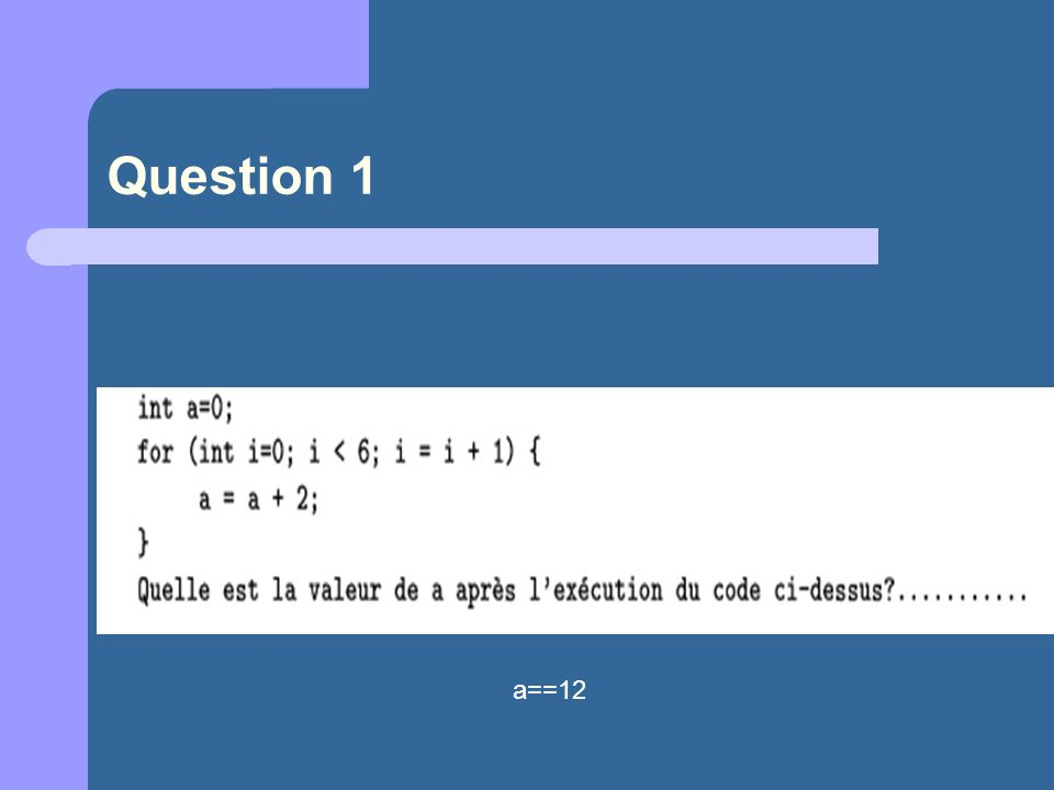 Question 1 a==12