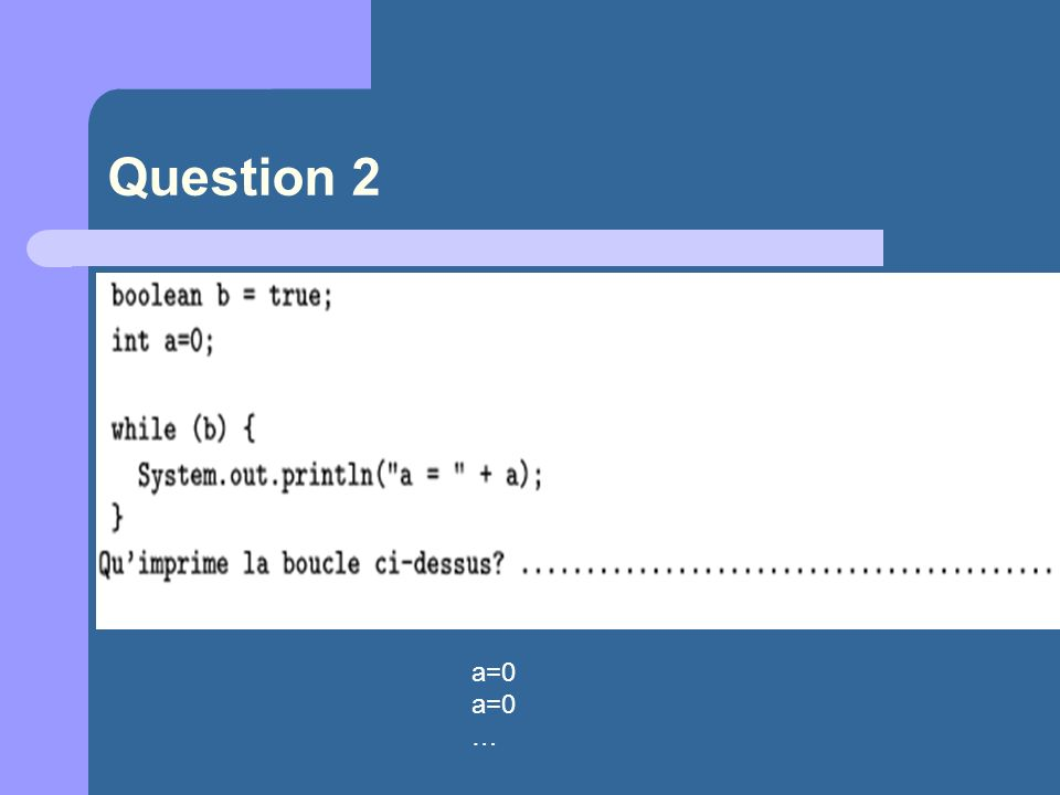 Question 2 a=0 …