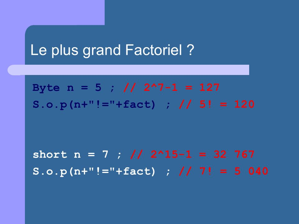 Le plus grand Factoriel