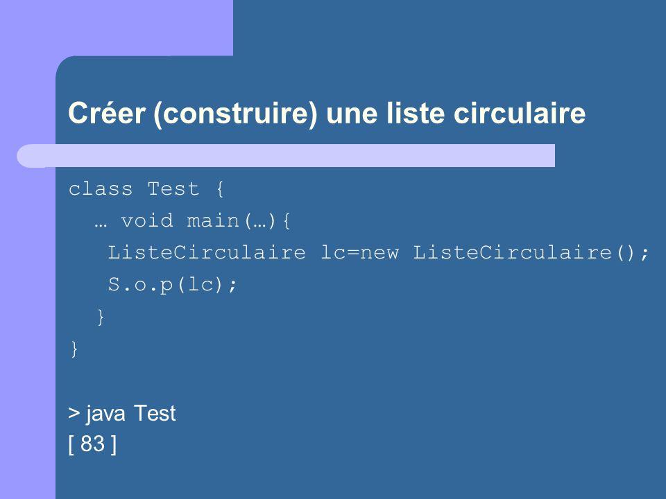 Créer (construire) une liste circulaire