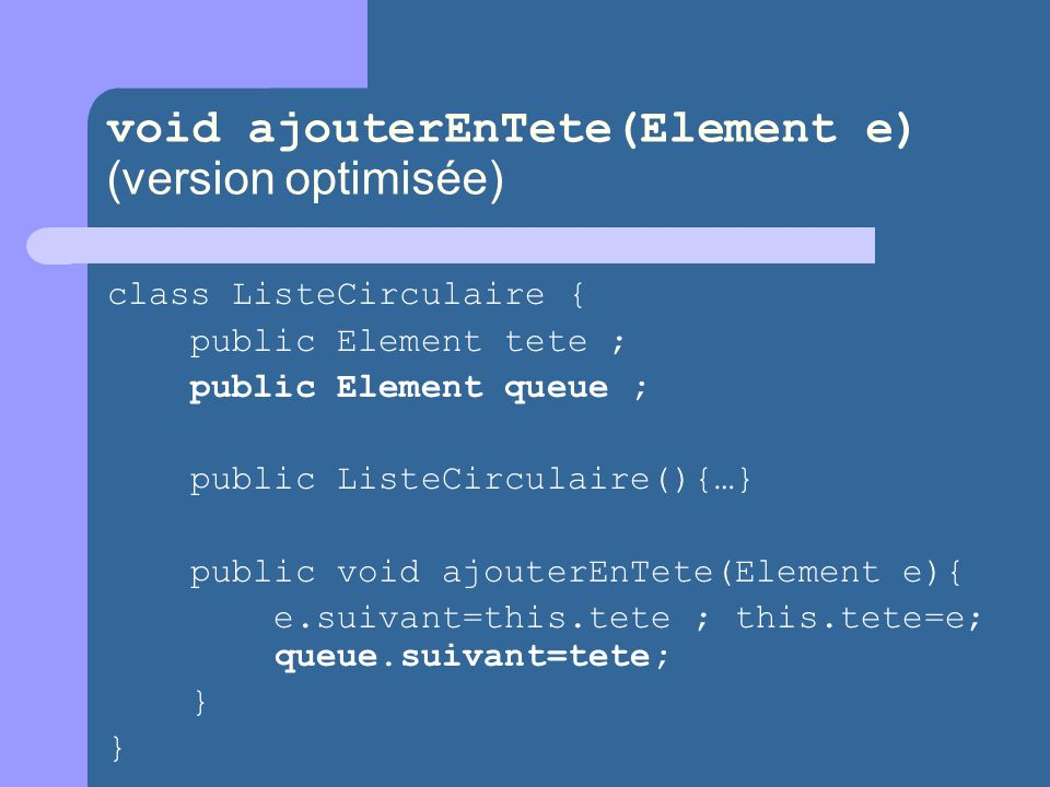 void ajouterEnTete(Element e) (version optimisée)