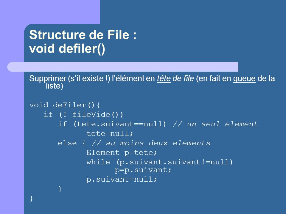Structure de File : void defiler()