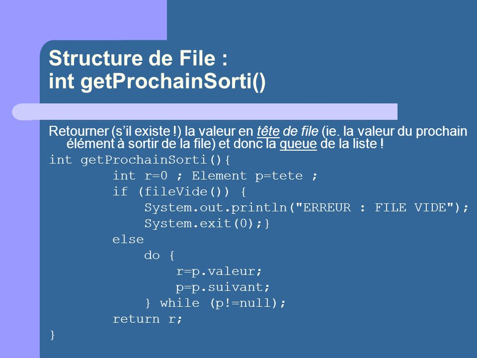 Structure de File : int getProchainSorti()