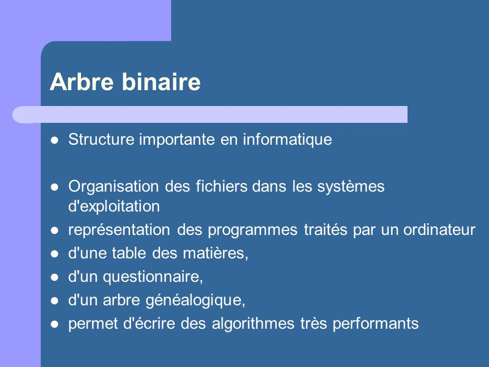 Arbre binaire Structure importante en informatique