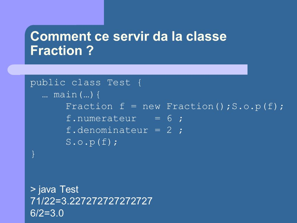 Comment ce servir da la classe Fraction