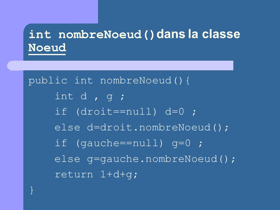 int nombreNoeud()dans la classe Noeud