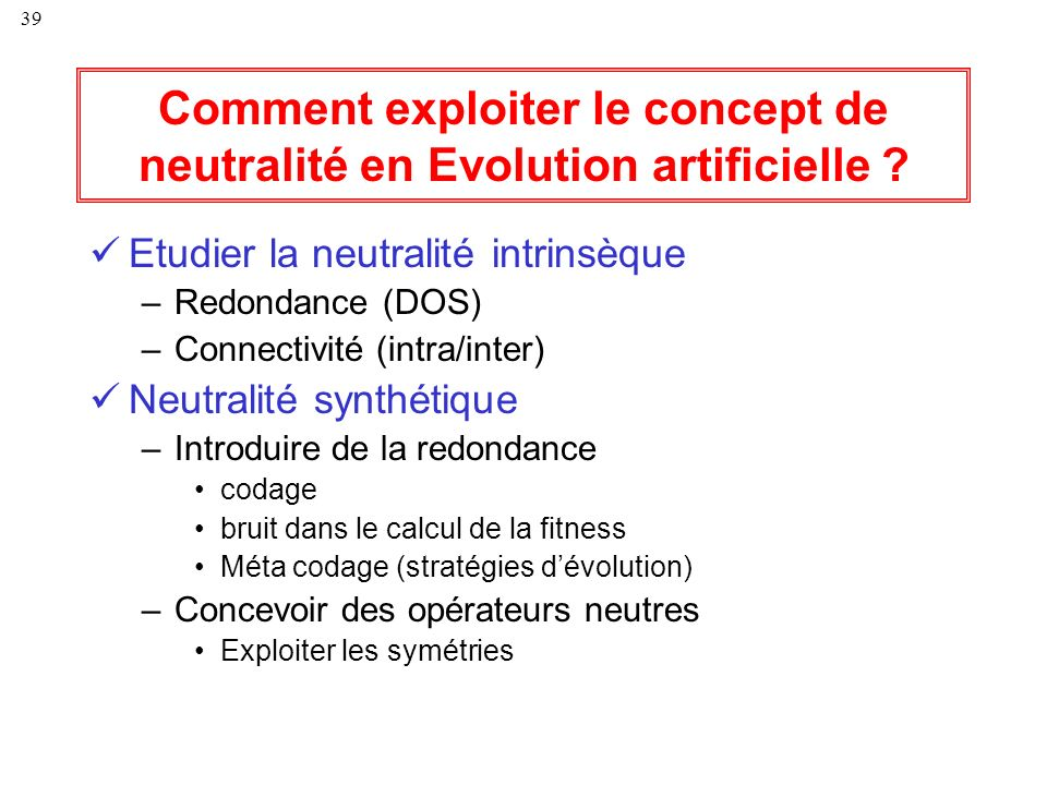 Comment exploiter le concept de neutralité en Evolution artificielle