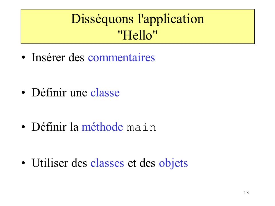 Disséquons l application Hello
