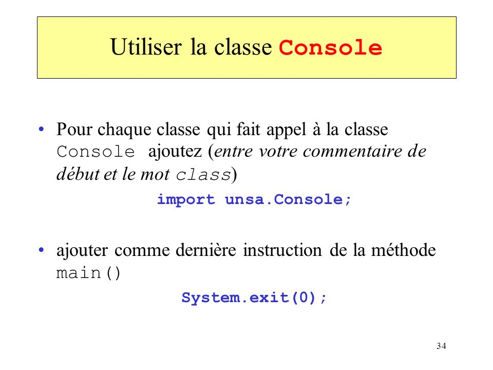 Utiliser la classe Console