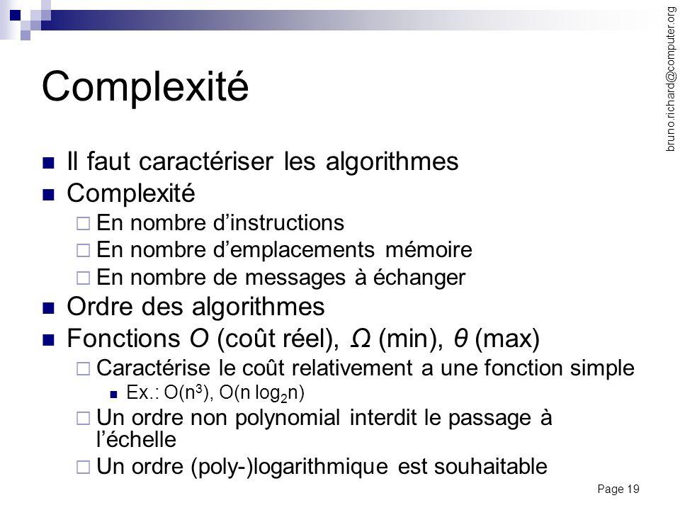 Complexité Il faut caractériser les algorithmes Complexité
