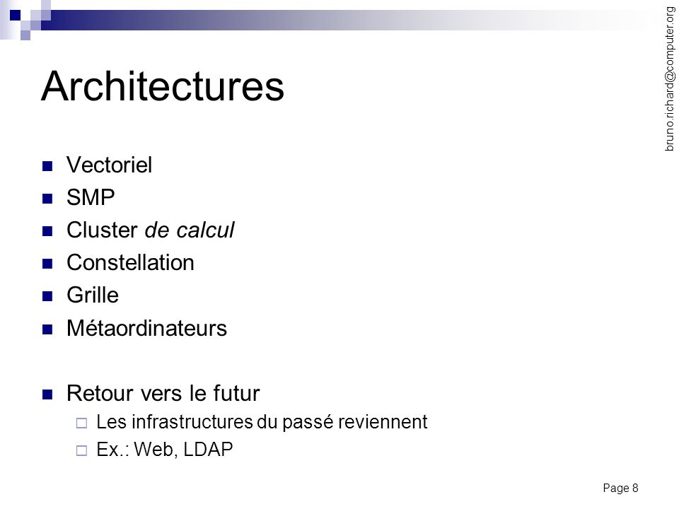 Architectures Vectoriel SMP Cluster de calcul Constellation Grille