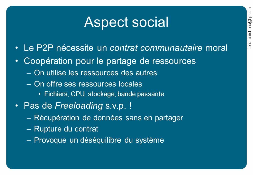 Aspect social Le P2P nécessite un contrat communautaire moral