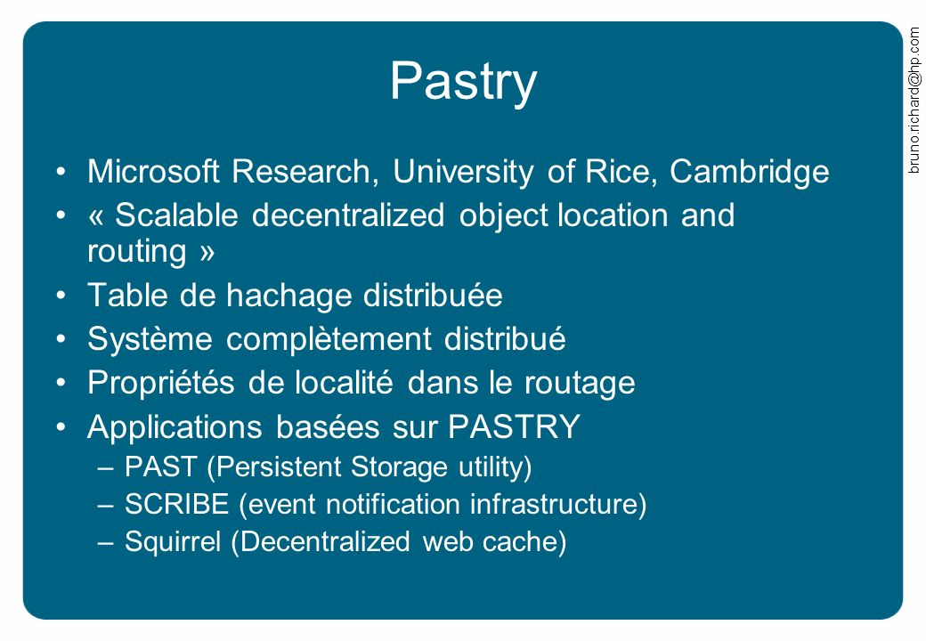 Pastry Microsoft Research, University of Rice, Cambridge