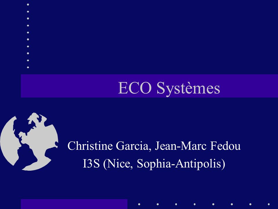 Christine Garcia, Jean-Marc Fedou I3S (Nice, Sophia-Antipolis)