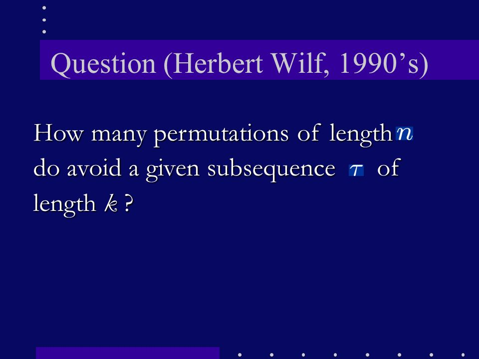 Question (Herbert Wilf, 1990's)