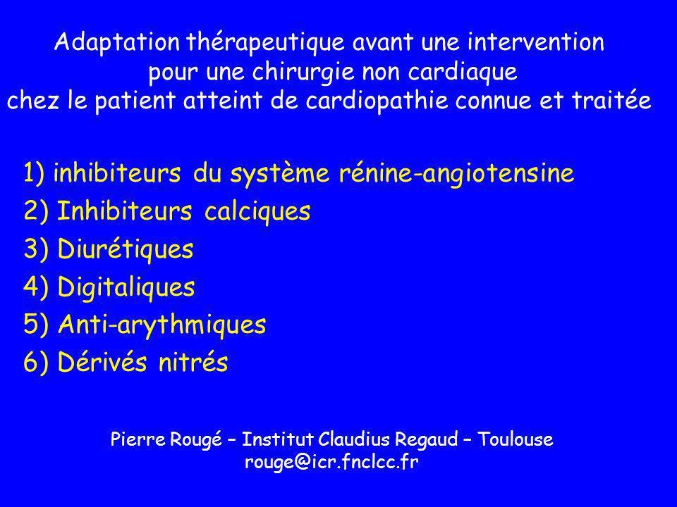 1) inhibiteurs du système rénine-angiotensine 2) Inhibiteurs calciques
