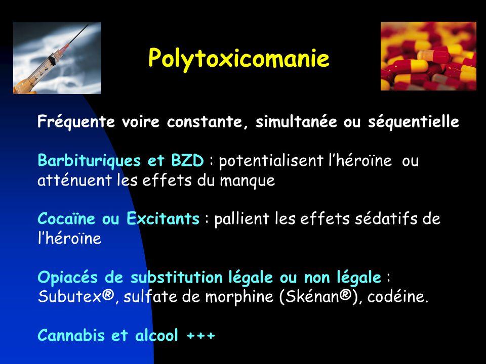 Polytoxicomanie Fréquente voire constante, simultanée ou séquentielle