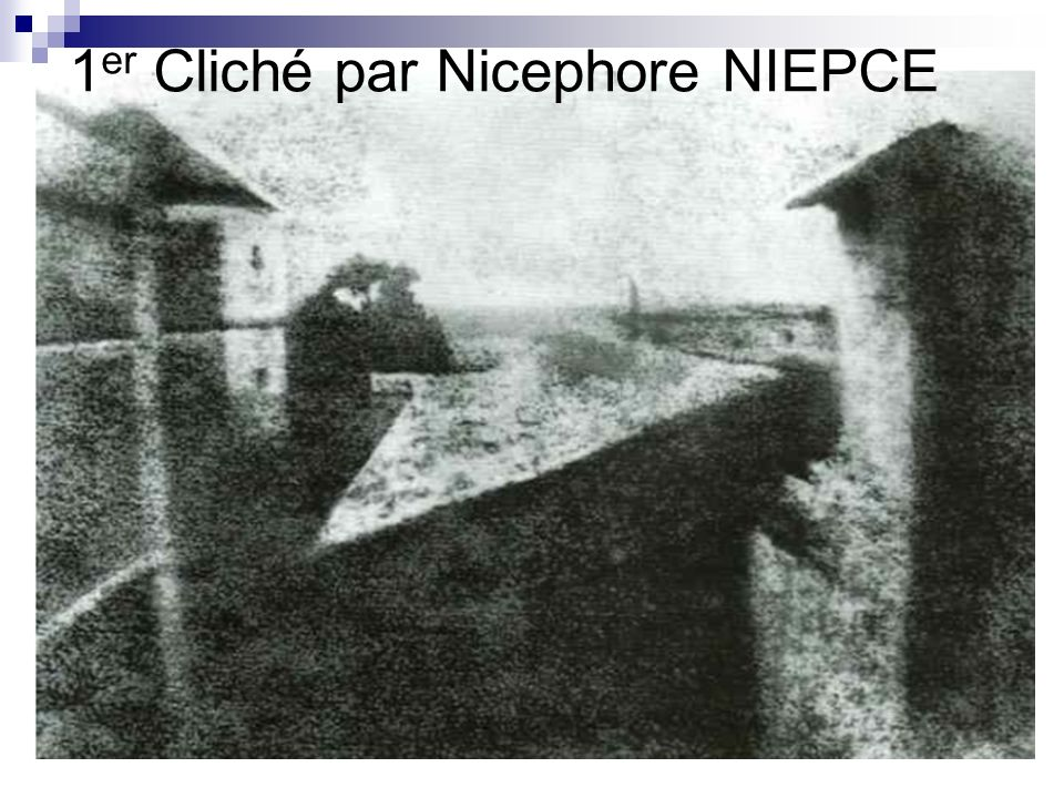 1er Cliché par Nicephore NIEPCE