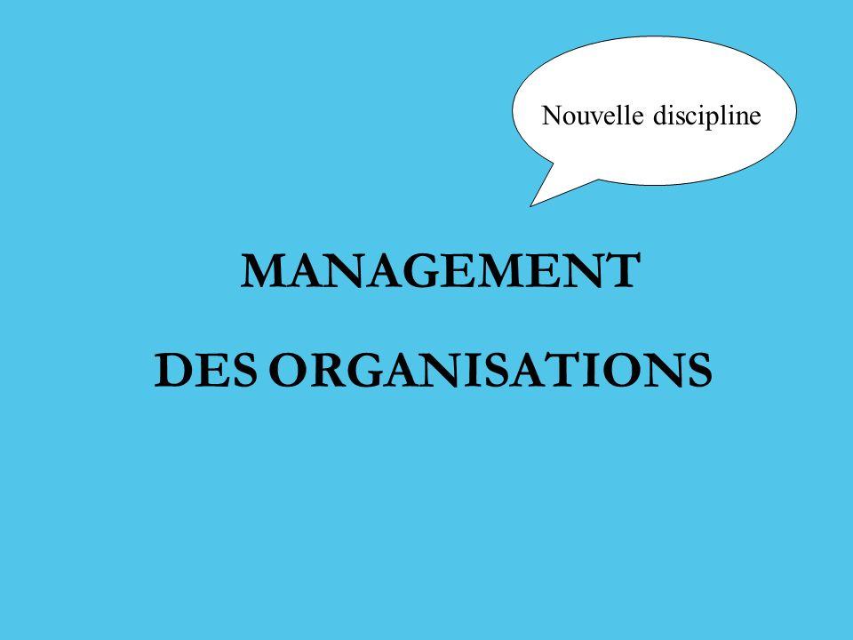 Nouvelle discipline MANAGEMENT DES ORGANISATIONS