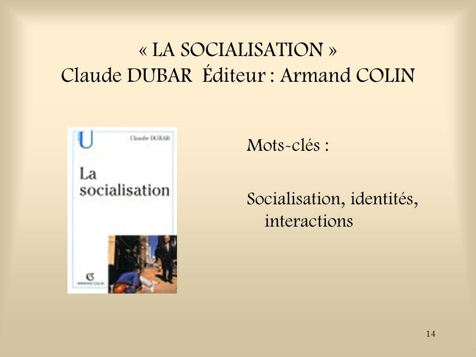 « LA SOCIALISATION » Claude DUBAR Éditeur : Armand COLIN