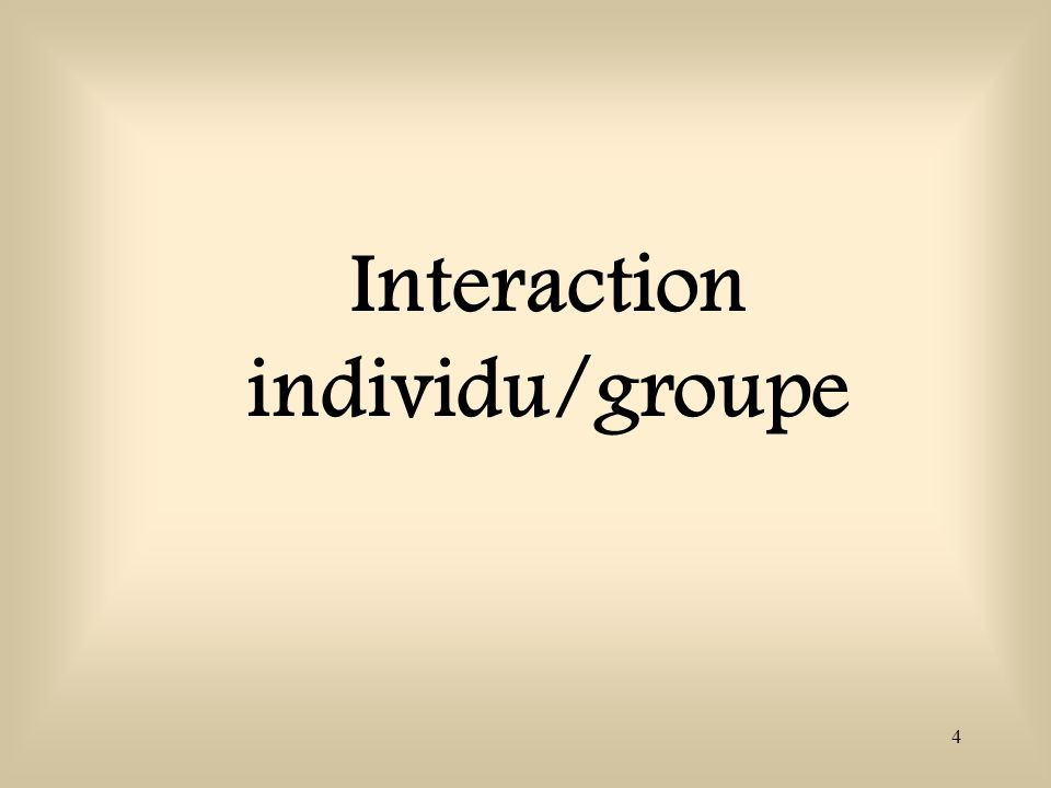 Interaction individu/groupe