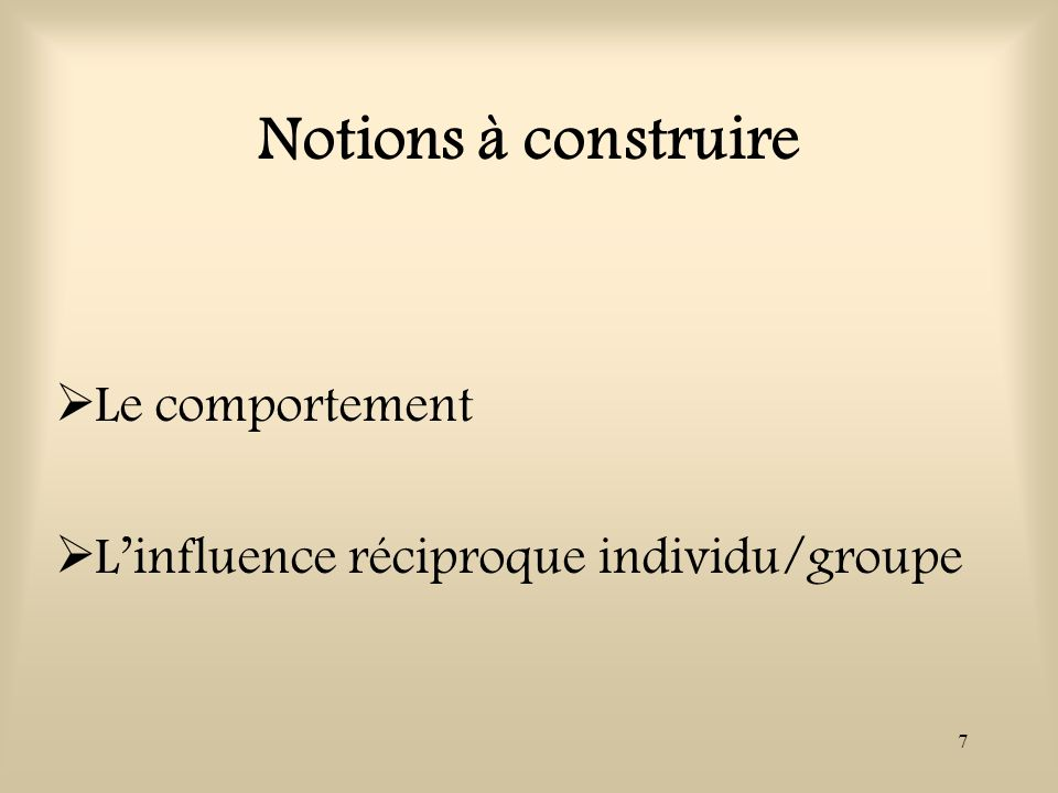 Notions à construire Le comportement