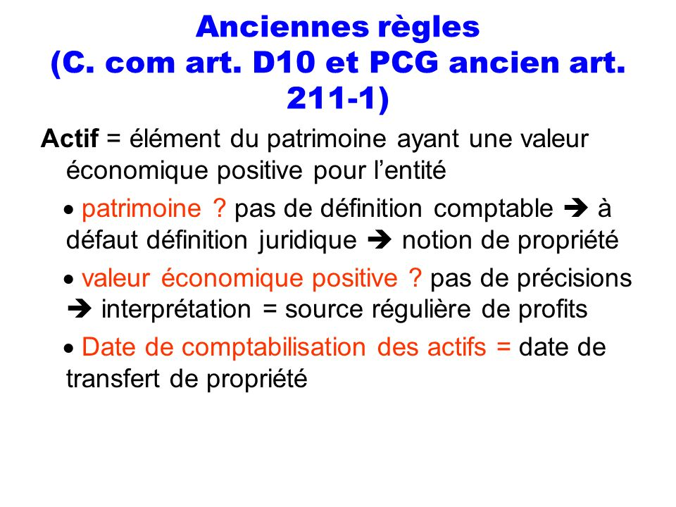 Anciennes règles (C. com art. D10 et PCG ancien art. 211-1)
