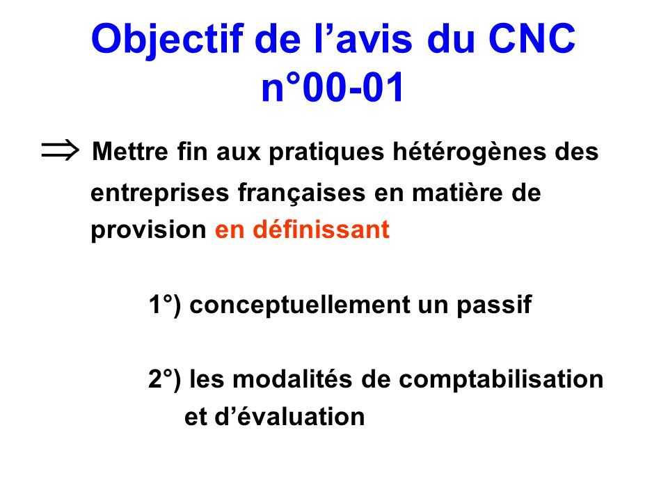 Objectif de l'avis du CNC n°00-01