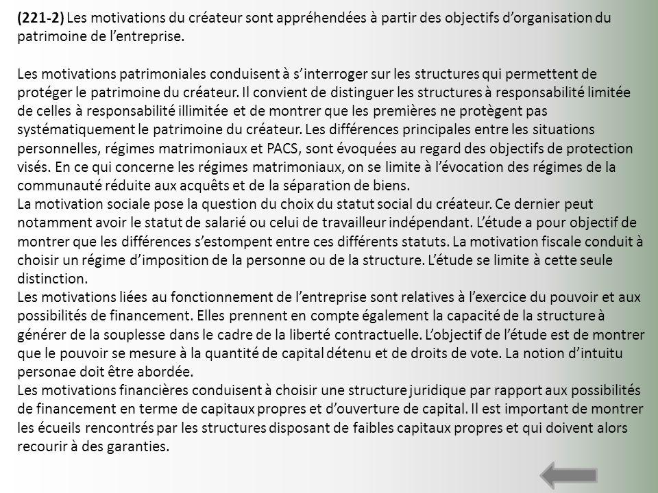 (221-2) Les motivations du créateur sont appréhendées à partir des objectifs d'organisation du patrimoine de l'entreprise.