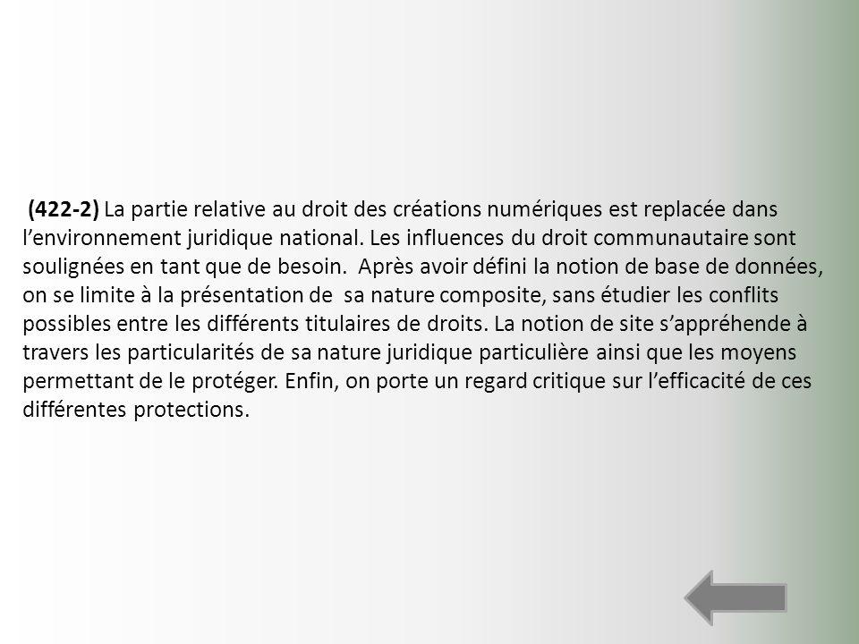 (422-2) La partie relative au droit des créations numériques est replacée dans l'environnement juridique national.