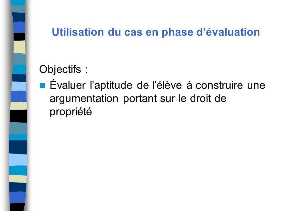 Utilisation du cas en phase d'évaluation