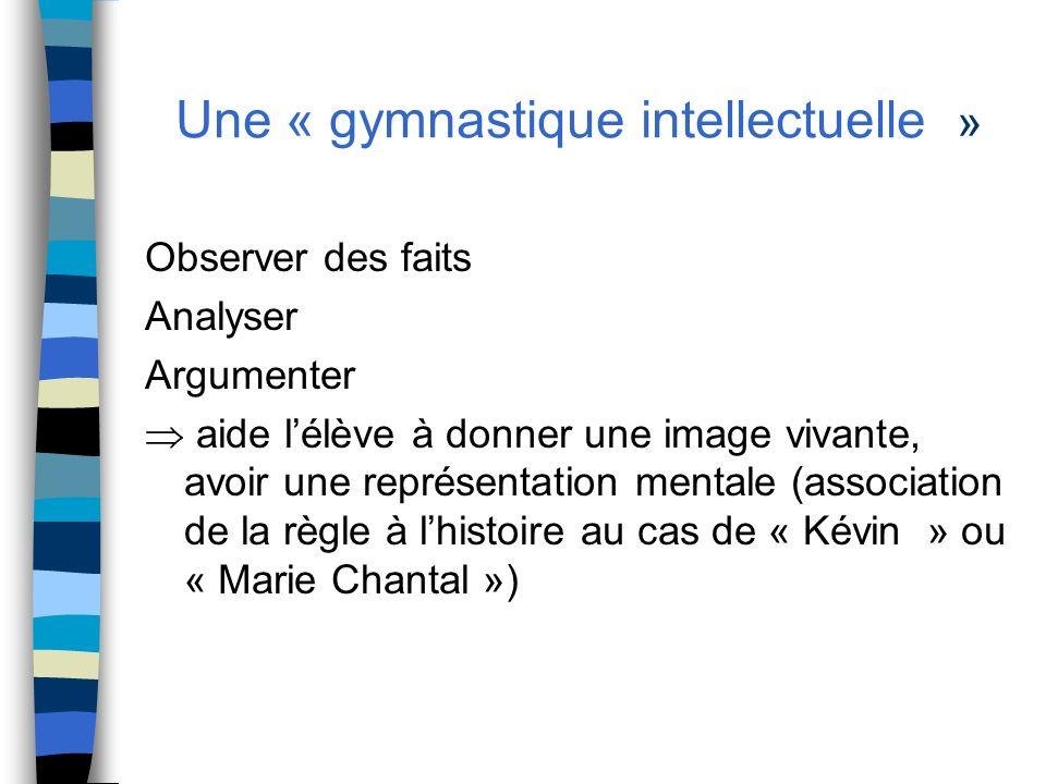 Une « gymnastique intellectuelle »
