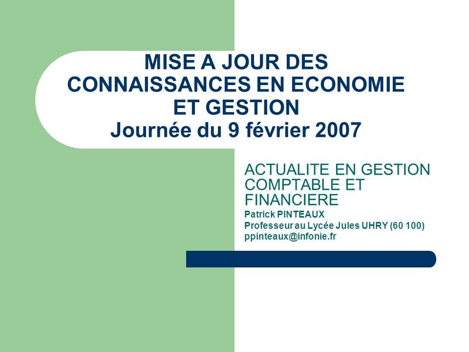 MISE A JOUR DES CONNAISSANCES EN ECONOMIE ET GESTION Journée du 9 février 2007