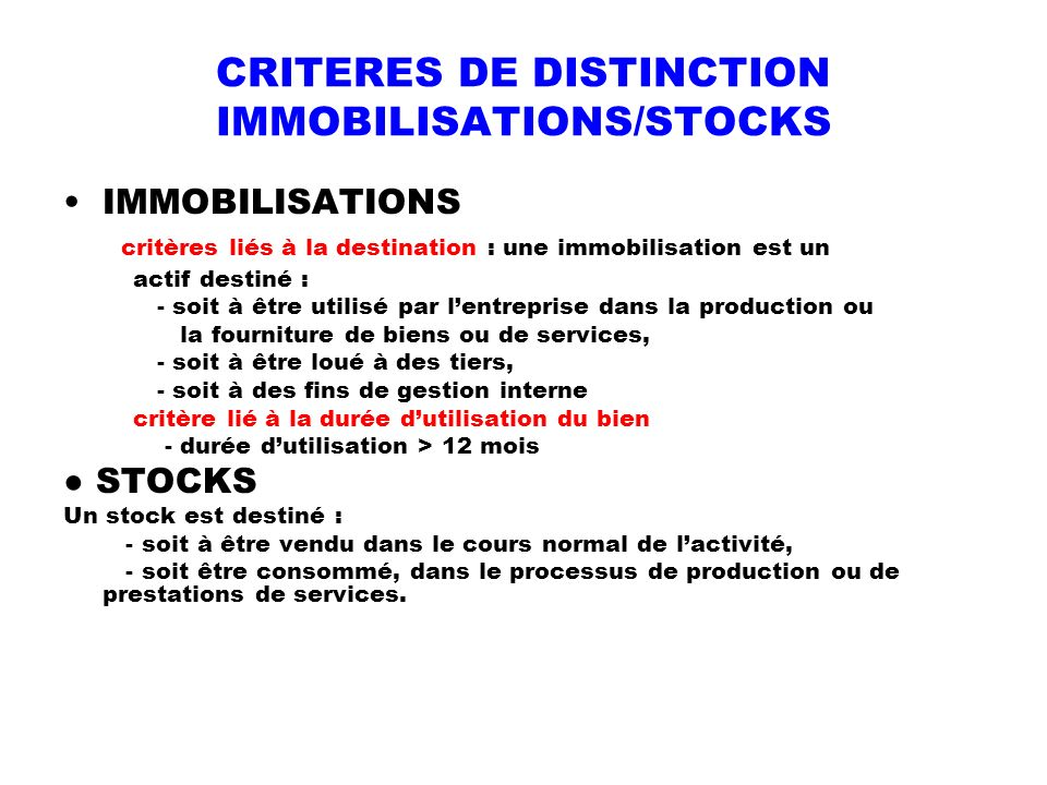 CRITERES DE DISTINCTION IMMOBILISATIONS/STOCKS