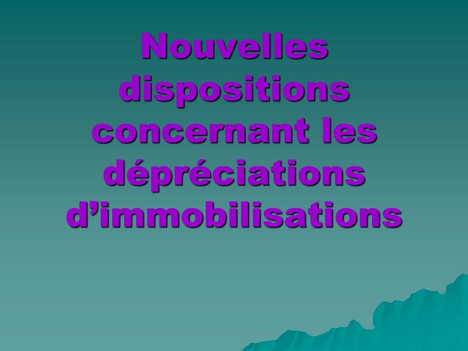 Nouvelles dispositions concernant les dépréciations d'immobilisations