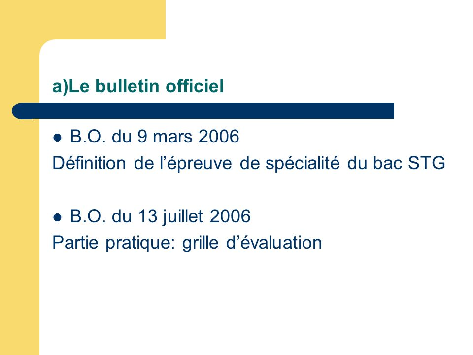 a)Le bulletin officiel